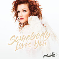Plumb - Somebody Loves You