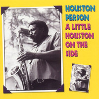 Houston Person - A Little Houston On The Side