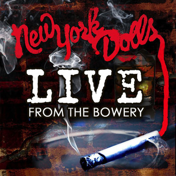 New York Dolls - Live From The Bowery (Live At The Bowery Ballroom / NYC, NY / 2011)