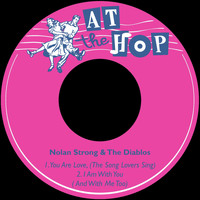 Nolan Strong & The Diablos - You Are Love (The Song Lovers Sing)