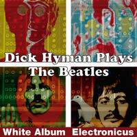 Dick Hyman - Dick Hyman Plays the Beatles (White 'Electronicus' Album)
