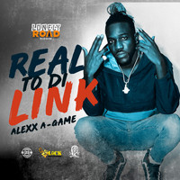 Alexx A-Game - Real to di Link (Explicit)