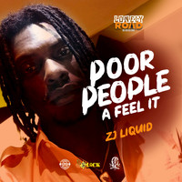 zj liquid - Poor People a Feel It
