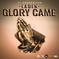 Laden - Glory Came