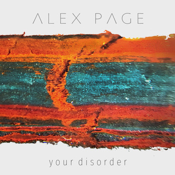 Alex Page - Your Disorder