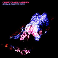 Christopher D Ashley - Sugar Coated Lies