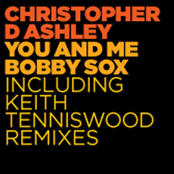 Christopher D Ashley - You & Me Bobby Sox