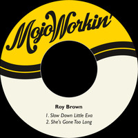 Roy Brown - Slow Down Little Eva