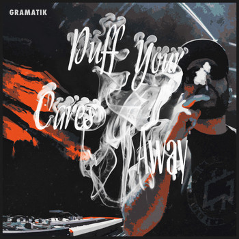 Gramatik - Puff Your Cares Away