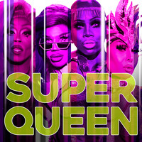 Rupaul - Super Queen (Cast Version)