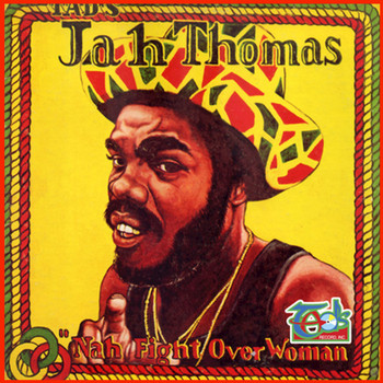 Jah Thomas - Nah Fight Over Woman (Remastered)