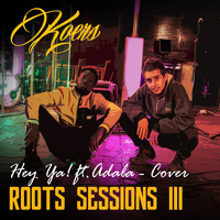 Koers - Hey Ya! (Roots Sessions)