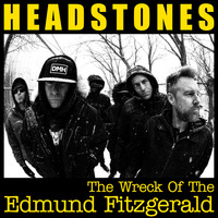 Headstones - The Wreck Of The Edmund Fitzgerald