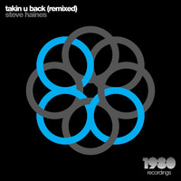 Steve Haines - Takin U Back (Remixed)