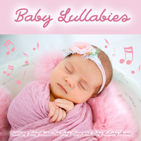 Baby Lullaby, Baby Sleep Music, Monarch Baby Lullaby Institute - Baby Lullabies: Soothing Baby Music For Baby Sleep and Baby Lullaby Music