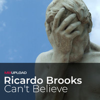 Ricardo Brooks - Can't Believe