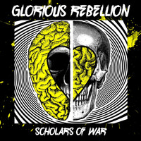 The Glorious Rebellion - Scholars of War (Explicit)
