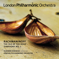 Vladimir Jurowski and London Philharmonic Orchestra - Rachmaninoff: Symphony No. 1 & Isle of the Dead