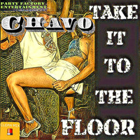 Chavo - Take It to the Floor (Radio Mix)