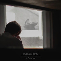 Foundations - Lifeless