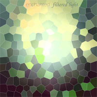 Filtered Light - Enchanted