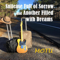 Motu - Suitcase Full of Sorrow and Another Filled with Dreams