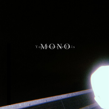 mono - You Deserve This