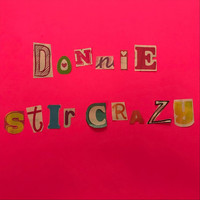 Donnie - Stir Crazy (Explicit)