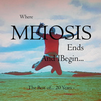 Meiosis - Where Meiosis Ends and I Begin... the Best of 20 Years of Meiosis (Explicit)