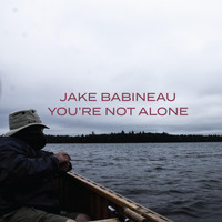 Jake Babineau - You're Not Alone