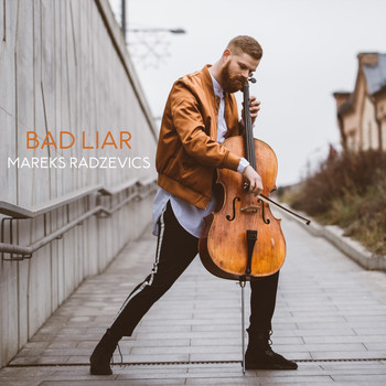 Mareks Radzevics - Bad Liar
