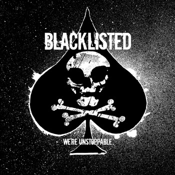 Blacklisted - We're Unstoppable (Explicit)