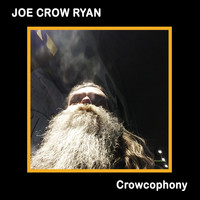 Joe Crow Ryan - Crowcophony (Explicit)