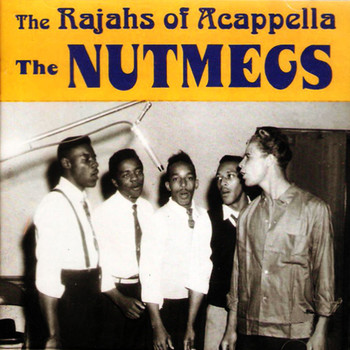 The Nutmegs - The Rajahs of Acappella