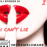 Jmthemelomane - I Can't Lie (Explicit)
