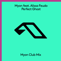 Myon feat. Alissa Feudo - Perfect Ghost