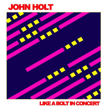 John Holt - Like a Bolt: In Concert