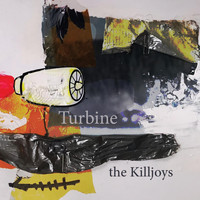 The Killjoys - Turbine