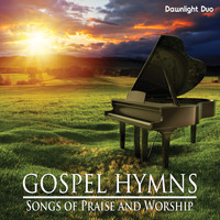 Dawnlight Duo - Gospel Hymns: Songs of Praise and Worship