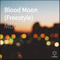 MDC - Blood Moon (Freestyle) (Explicit)