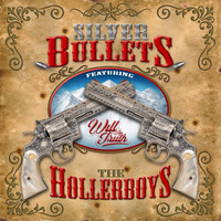 The Hollerboys - Silver Bullets