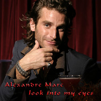 Alexandre Marc - Look into My Eyes - Remixes