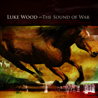 Luke Wood - The Sound of War