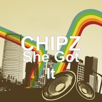 Chipz - She Got It (Explicit)