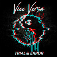 Vice Versa - Trial & Error