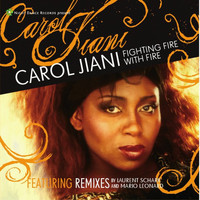 Carol Jiani - Fighting Fire With Fire