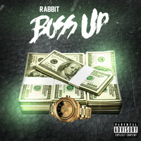 Rabbit - Boss Up (Explicit)