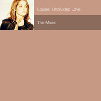 Louise - Undivided Love: The Mixes