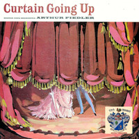 Arthur Fiedler - Curtain Going Up