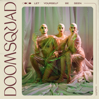 Doomsquad - Let Yourself Be Seen